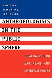 9780292702356: Anthropologists in the Public Sphere: Speaking Out on War, Peace, and American Power
