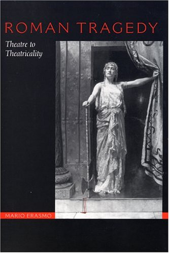 9780292702424: Roman Tragedy: Theatre to Theatricality