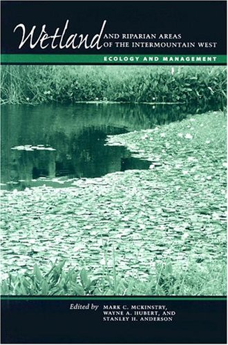 9780292702486: Wetland and Riparian Areas of the Intermountain West: Ecology and Management (Peter T. Flawn Series in Natural Resource Management and Conservation)
