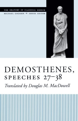 9780292702547: Demosthenes, Speeches 27-38 (The Oratory of Classical Greece)