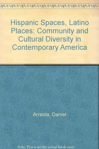 9780292702677: Hispanic Spaces, Latino Places: Community and Cultural Diversity in Contemporary America