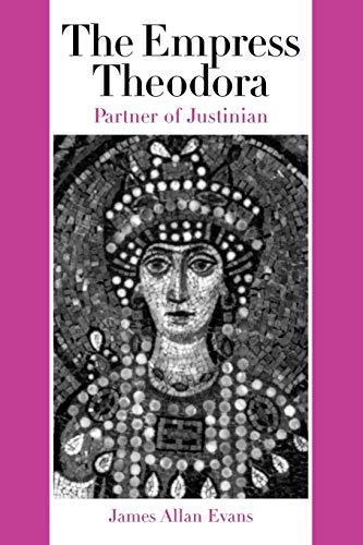 9780292702707: The Empress Theodora: Partner of Justinian