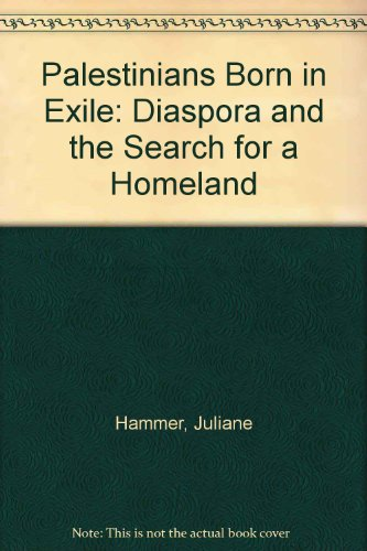 9780292702950: Palestinians Born In Exile: Diaspora And The Search For A Homeland