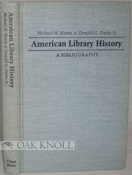 American Library History: A Bibliography: Harris, Michael H.