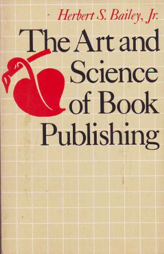 9780292703513: The Art and Science of Book Publishing.