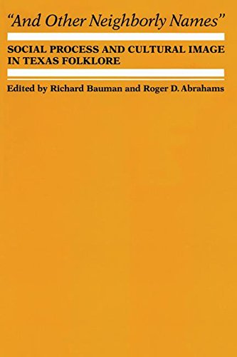 9780292703520: And Other Neighborly Names: Social Process and Cultural Image in Texas Folklore