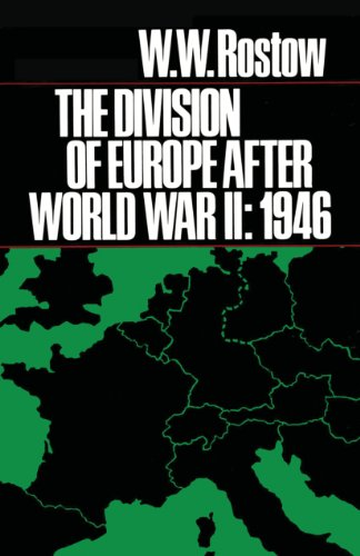 The Division of Europe After World War II: 1946: Rostow, W. W.