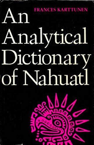 9780292703650: An Analytical Dictionary of Nahuatl (Texas linguistics series)