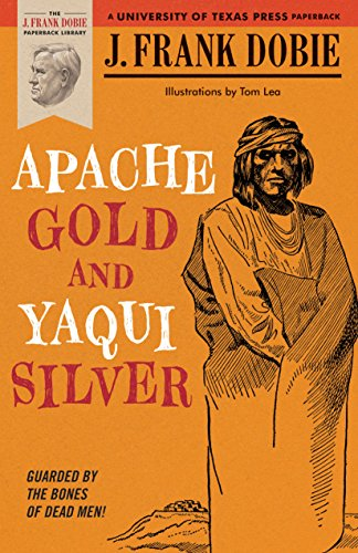9780292703810: Apache Gold and Yaqui Silver