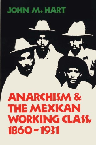 Anarchism & The Mexican Working Class, 1860-1931: Hart, John M.