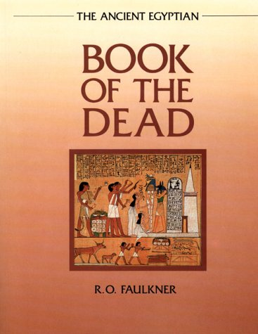The Ancient Egyptian Book of the Dead: Editor-Carol Andrews; Translator-Raymond