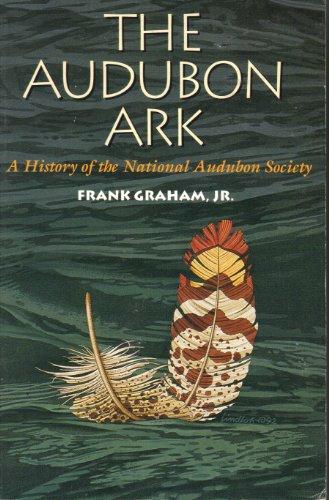 9780292704404: The Audubon Ark: A History of the National Audubon Society