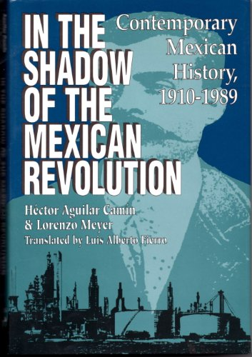 In the Shadow of the Mexican Revolution : Contemporary Mexican History, 1910-1989 (Translations f...