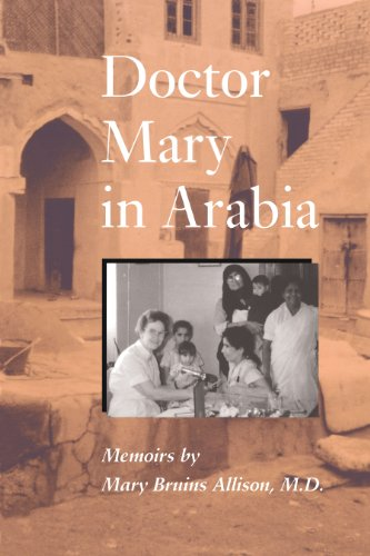 Doctor Mary in Arabia: Memoirs: Allison, Mary Bruins