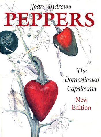Peppers: The Domesticated Capsicums, New Edition