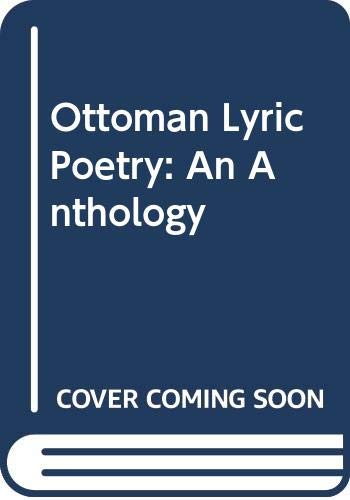 9780292704718: Ottoman Lyric Poetry: An Anthology