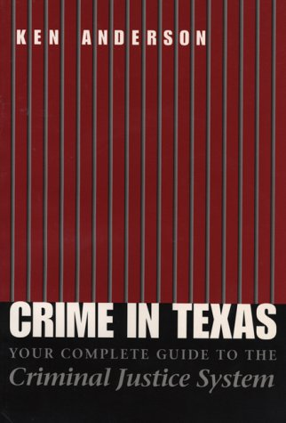 9780292704787: Crime in Texas: Your Complete Guide to the Criminal Justice System