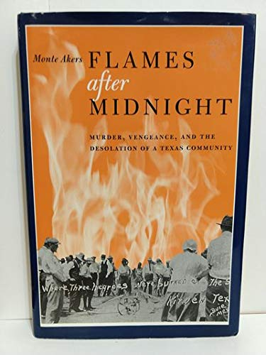 9780292704862: Flames after Midnight: Murder, Vengeance, and the Desolation of a Texas Community