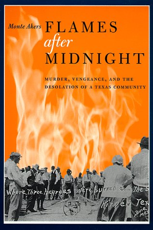 9780292704879: Flames after Midnight: Murder, Vengeance, and the Desolation of a Texas Community