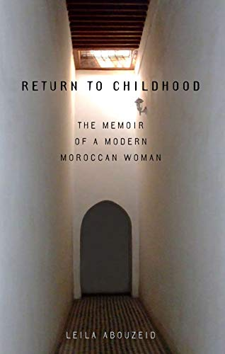 9780292704909: Return to Childhood: The Memoir of a Modern Moroccan Woman (Modern Middle East Literatures in Translation)
