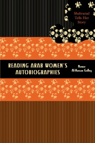 9780292705456: Reading Arab Women's Autobiographies: Shahrazad Tells Her Story
