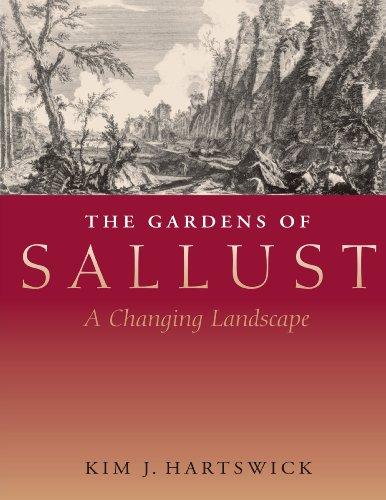 The Gardens of Sallust: A Changing Landscape (Hardback): Kim J. Hartswick