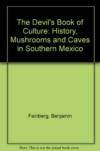 9780292705500: The Devil's Book of Culture: History, Mushrooms, and Caves in Southern Mexico