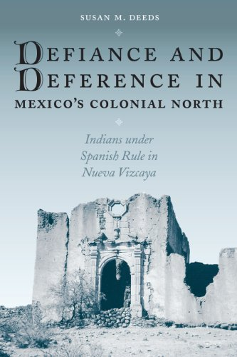 9780292705517: Defiance and Deference in Mexico's Colonial North: Indians under Spanish Rule in Nueva Vizcaya