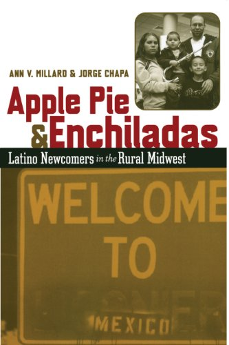 9780292705685: Apple Pie and Enchiladas: Latino Newcomers in the Rural Midwest