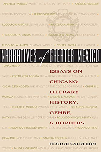 Narratives of Greater Mexico: Essays on Chicano: Hector Calderon