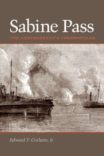 9780292705944: Sabine Pass: The Confederacy's Thermopylae (Number Seven, Clifton and Shirley Caldwell Texas Heritage Series)