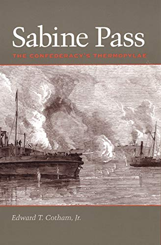 9780292706033: Sabine Pass: The Confederacy's Thermopylae (Clifton and Shirley Caldwell Texas Heritage Series)