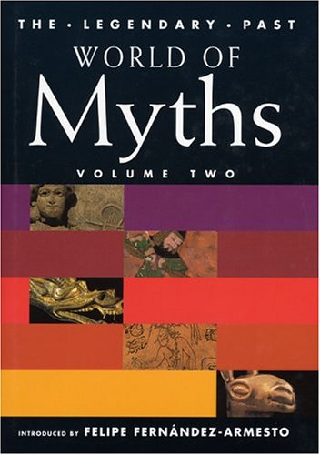 9780292706071: 2: World of Myths: Volume Two (Legendary Past Series)