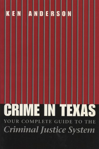9780292706194: Crime in Texas: Your Complete Guide to the Criminal Justice System, Revised Edition