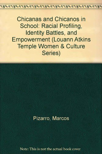 9780292706361: Chicanas and Chicanos in School: Racial Profiling, Identity Battles, and Empowerment (THE LOUANN ATKINS TEMPLE WOMEN & CULTURE SERIES)