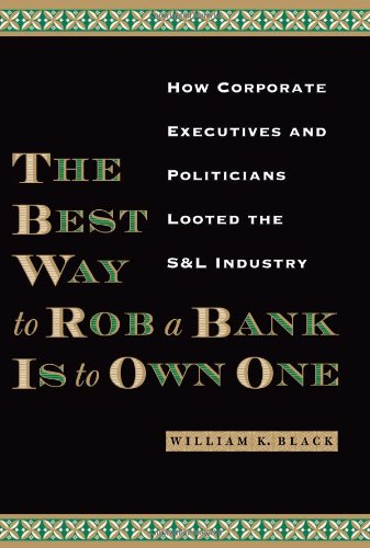 9780292706385: The Best Way To Rob A Bank Is To Own One: How Corporate Executives And Politicians Looted The S & L Industry