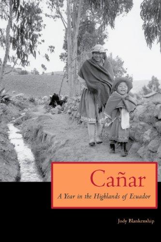 9780292706392: Canar: A Year in the Highlands of Ecuador