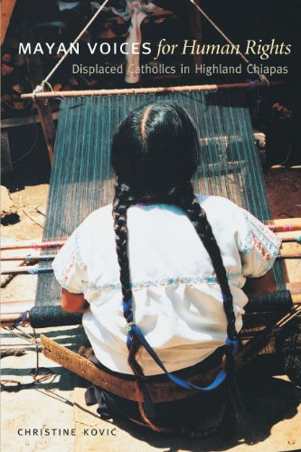 9780292706408: Mayan Voices for Human Rights: Displaced Catholics in Highland Chiapas (LOUANN ATKINS TEMPLE WOMEN & CULTURE SERIES)