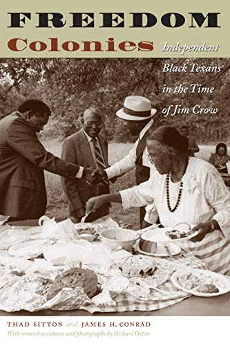 9780292706422: Freedom Colonies: Independent Black Texans In The Time Of Jim Crow