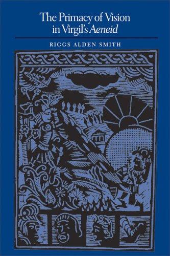 9780292706576: The Primacy of Vision in Virgil's Aeneid