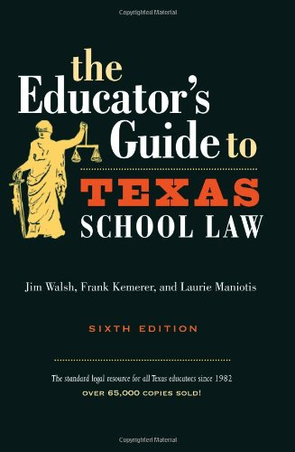 9780292706620: The Educator's Guide to Texas School Law, 6th Edition