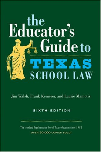 9780292706637: The Educator's Guide to Texas School Law: Sixth Edition