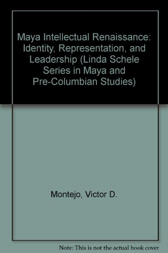 Maya Intellectual Renaissance: Identity Representation, And Leadership