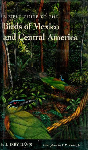 A Field Guide to the Birds of Mexico and Central America: Davis, L. Irby