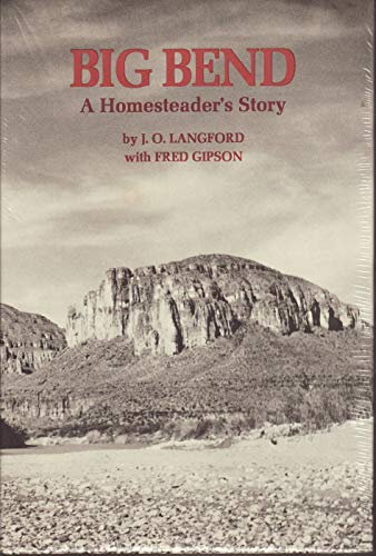 9780292707085: Big Bend: A Homesteader's Story