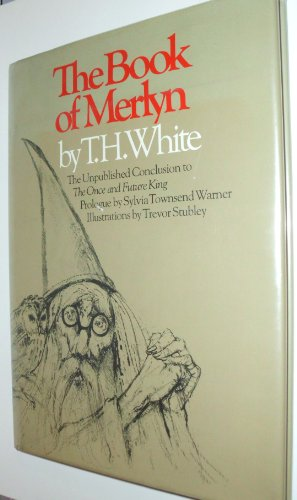 9780292707184: The Book of Merlyn: The Unpublished Conclusion to the Once and Future King