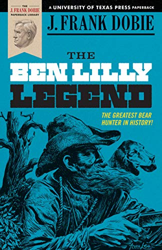 9780292707283: The Ben Lilly Legend (J. Frank Dobie Paperback Library)