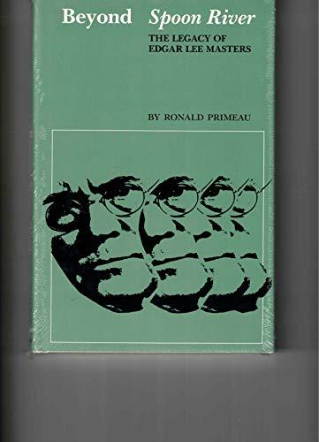 9780292707313: Beyond Spoon River: The Legacy of Edgar Lee Masters (The Dan Danciger publication series)