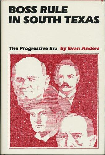 9780292707368: Boss Rule in South Texas: The Progressive Era