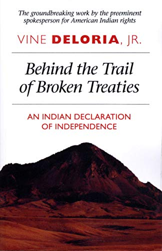 9780292707542: Behind the Trail of Broken Treaties: An Indian Declaration of Independence